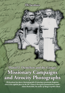 Daniel J. Danielsen and the Congo: Missionary Campaigns and Atrocity Photographs